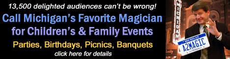 Make your Michigan  children's or family event  amazingly successful, memorable and fun - Guaranteed! Click here for details.